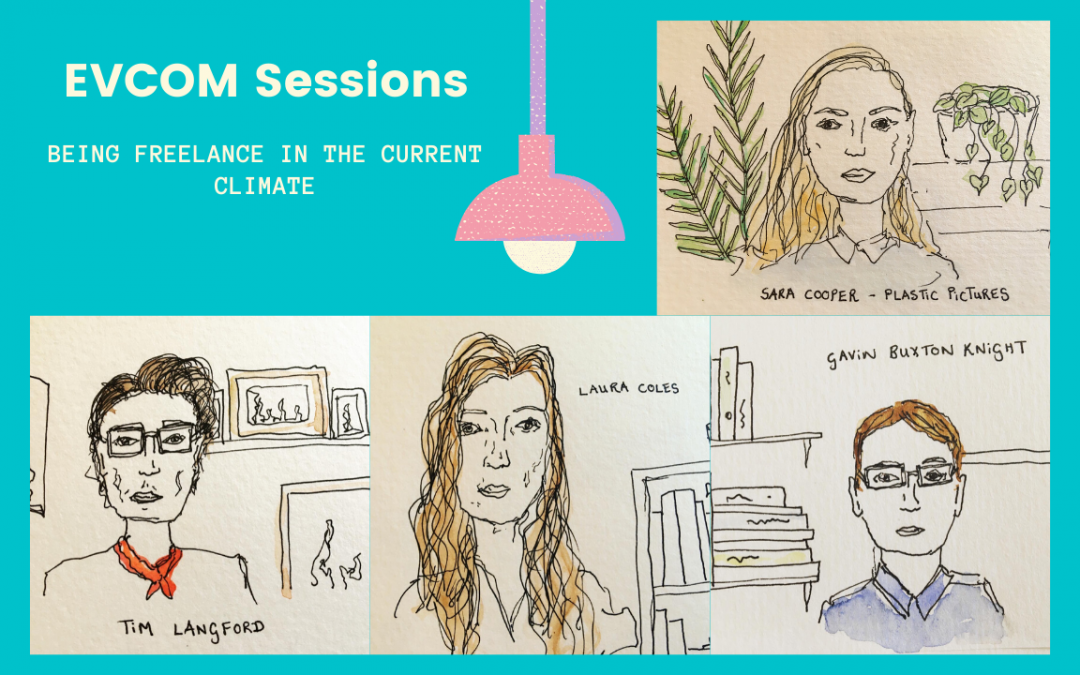 EVCOM Sessions: Being Freelance in the Current Climate