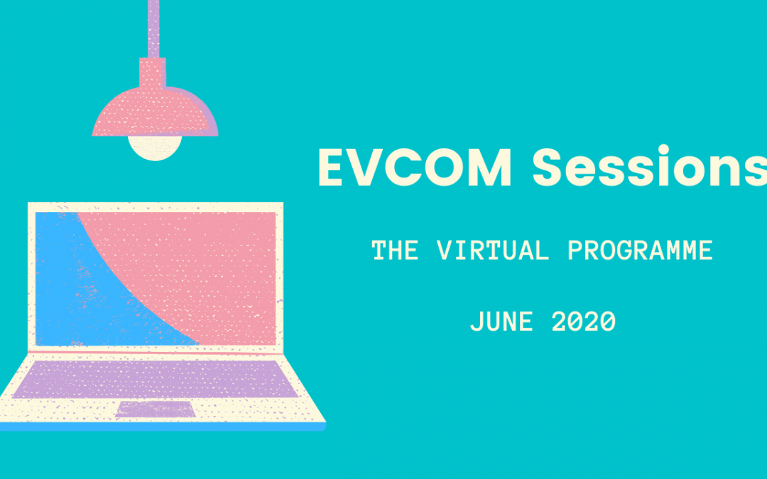 EVCOM Sessions: June Virtual Programme Launches