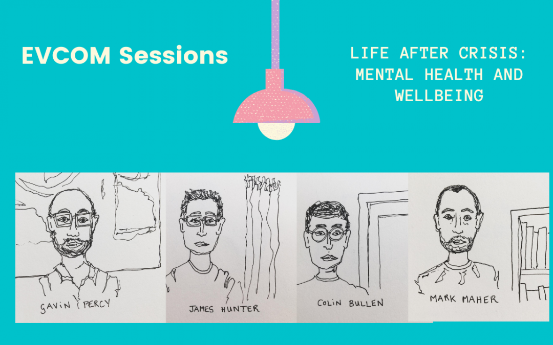 EVCOM Sessions: Life After Crisis – Mental Health and Wellbeing