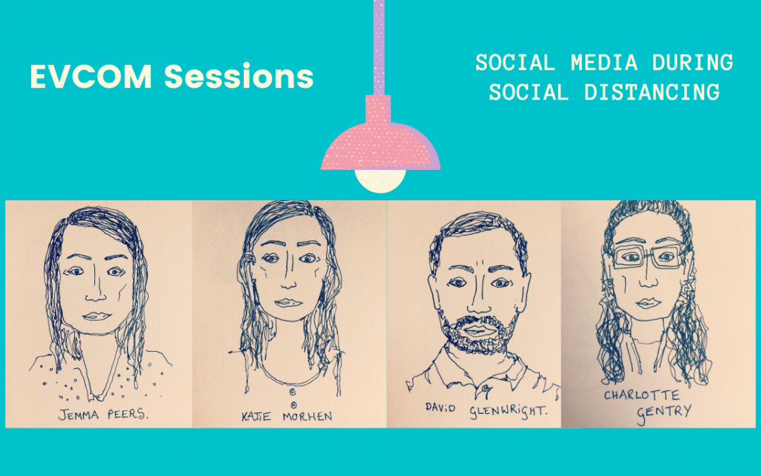 EVCOM Sessions: Social Media During Social Distancing