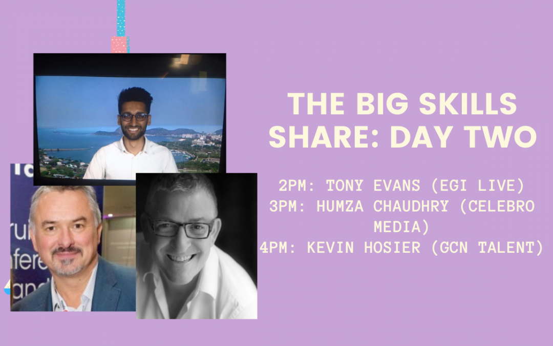 The Big Skills Share: DAY TWO