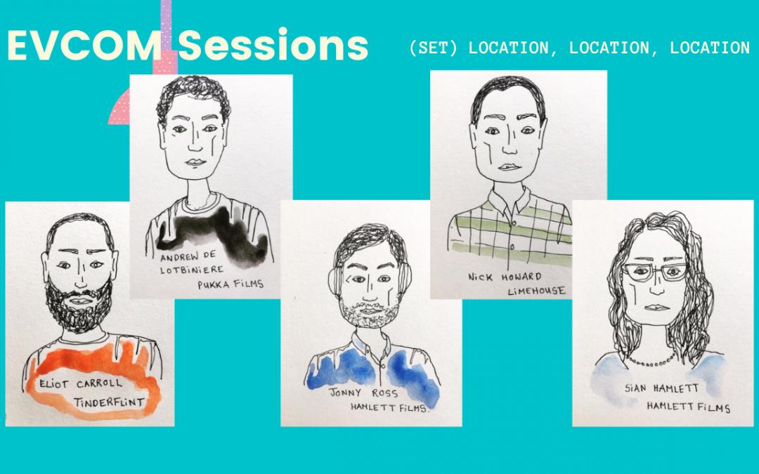 EVCOM Sessions: (Set) Location, Location, Location