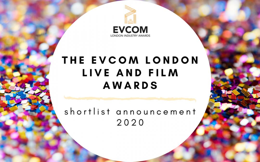 EVCOM London Live and Film Awards Shortlist Announced