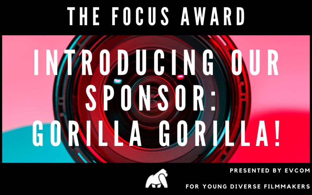Gorilla Gorilla! sponsors The FOCUS Award