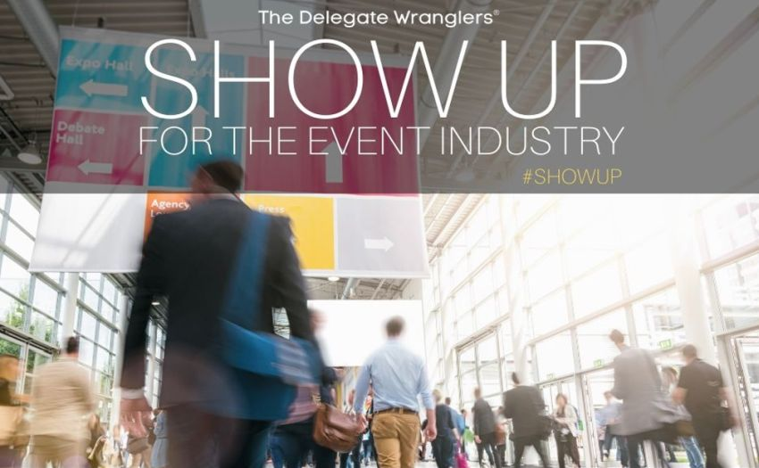 The Delegate Wranglers launch new #ShowUp campaign to encourage eventprofs to attend events